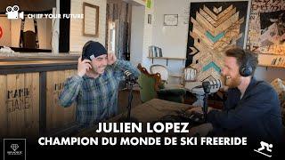 [Chief your future] Julien Lopez - Champion du Monde de Ski Freeride