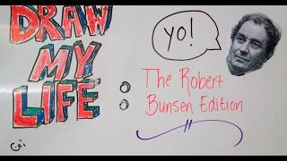 Draw My Life - Robert Bunsen
