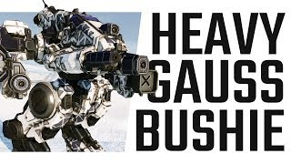 Heavy Gauss Bushwacker - Mechwarrior Online The Daily Dose #558