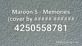 Maroon 5 - Memories (cover by ##### ###### Roblox ID - Roblox Music Code