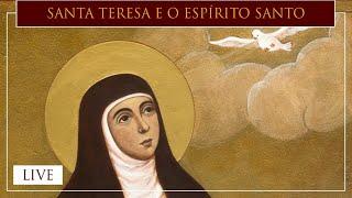 Santa Teresa e o Espírito Santo