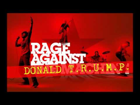 Rage Against Donald Trump! Style #3 (NEW 2016)