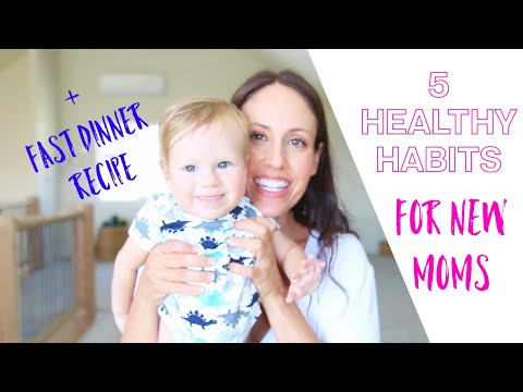 5 HEALTHY HABITS FOR NEW MOMS + FAST & DELICIOUS DINNER RECIPE