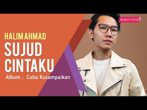 Halim Ahmad - Sujud Cintaku (Official Lyric Video)