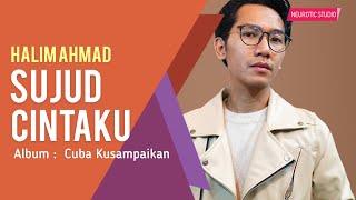 Halim Ahmad - Sujud Cintaku (Official Lyric Video)
