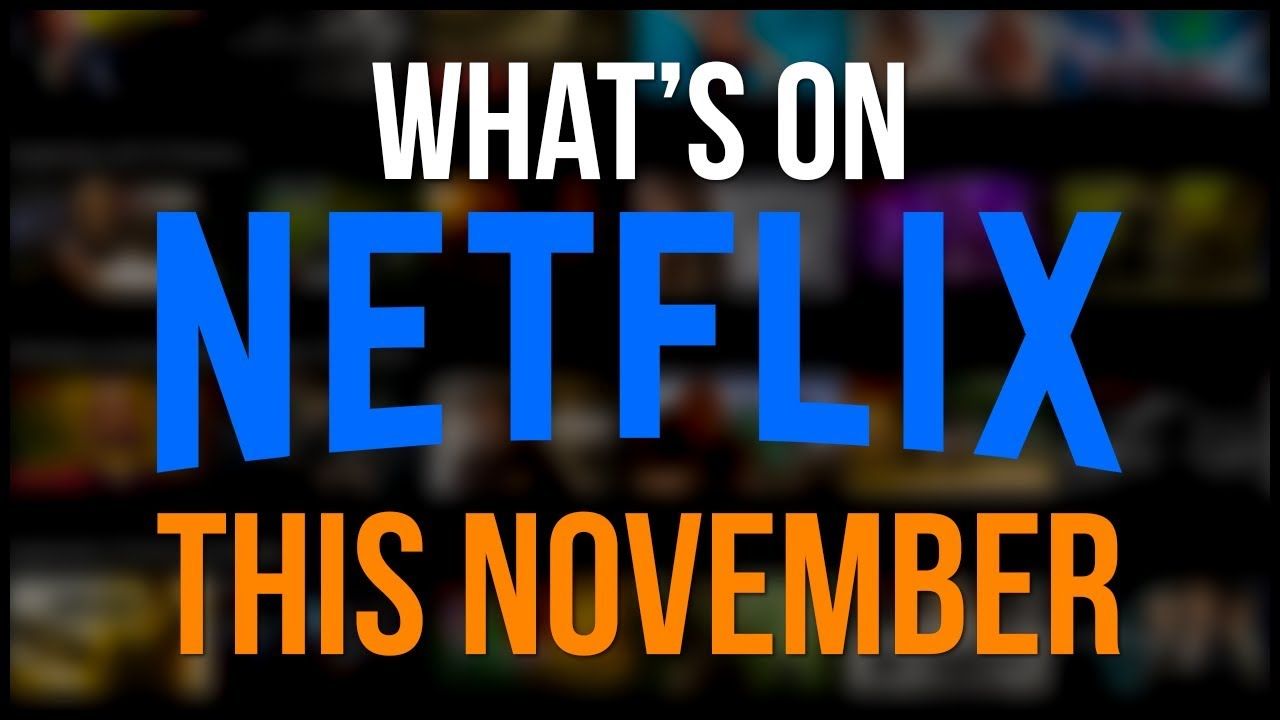 Whats coming to netflix in november