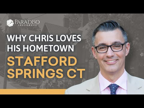 Why Chris Loves His Hometown, Stafford Springs CT | Paradiso Insurance
