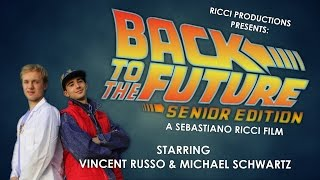 Ricci Productions Presents: Back to the Future: Senior Edition
