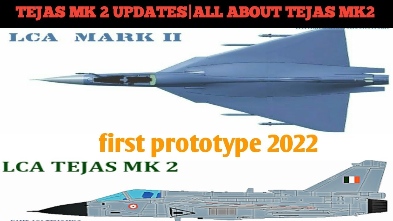 TEJAS MK2 UPDATES  ALL ABOUT TEJAS MK2  FIRST PROTOTYPE 2022