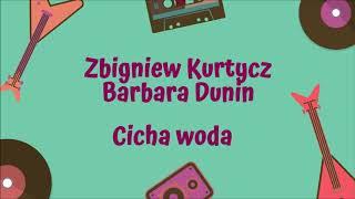 Zbigniew Kurtycz, Barbara Dunin - Cicha woda [Official Audio]