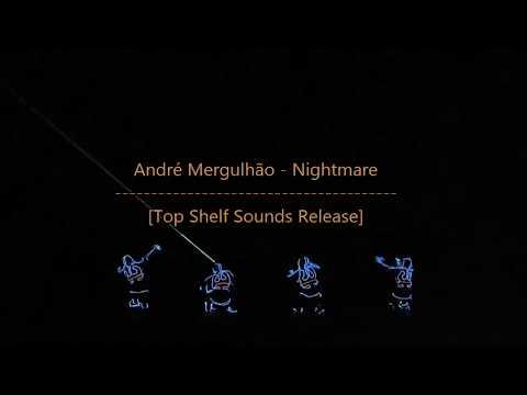♔ André Mergulhão  -  Nightmare ♔ (Top Shelf Sounds Release)