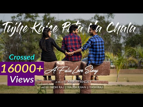 TUJHE KAISE PATA NA CHALA X MERE AAS PAAS | CRAZY LOVE STORY | SHORT FILM 2019 | FULL HD |