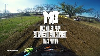 2018 JS7 Freestone Spring Chionship Track Preview Ft Max Miller MotoChasin
