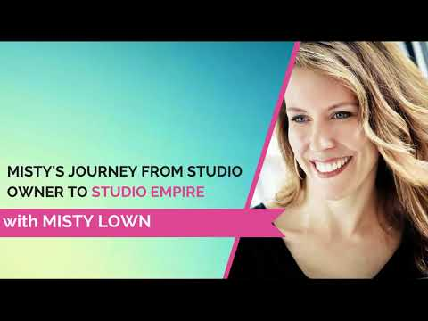 Journey from Studio Owner to Studio Empire with Misty Lown