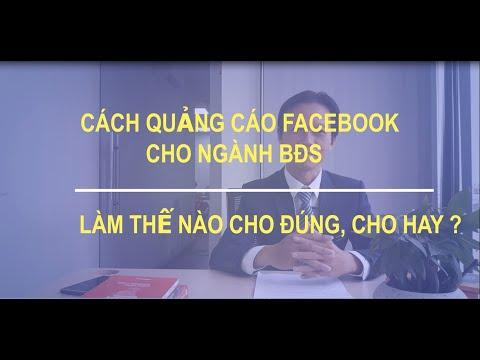 Cách Quảng Cáo Facebook Cho  Ngành Bất Động Sản,  Làm Thế Nào Cho Đúng, Cho Hay ?