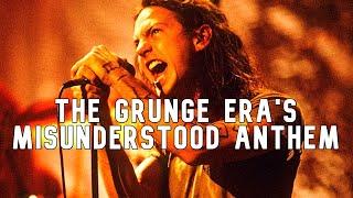 The Grunge Era's Misunderstood Anthem