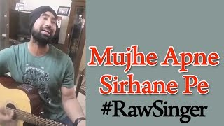 Mujhe apne sirhane pe | Indian Singer | Raw Singer | Street Singer | Indian talent