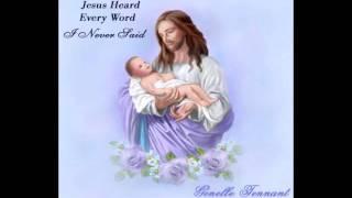 Genelle Tennant - Jesus Heard Every Word