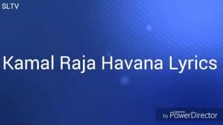 Kamal Raja Havana Lyrics | songs Lyrics TV
