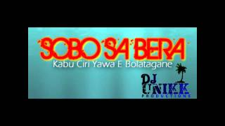 Sobo Sa Bera (single) - Kabu Ciri Yawa E Bolatagane - Dj Unikk