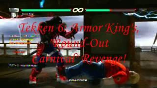 """Tekken 6: Armor King's """"Round-Out Carnival"""" Revenge!"""