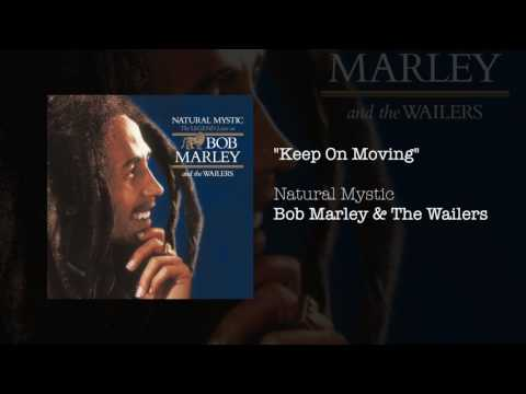 """Keep On Moving"" - Bob Marley & The Wailers 