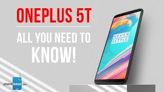 OnePlus 5T: All You Need to Know in Under 2 Minutes