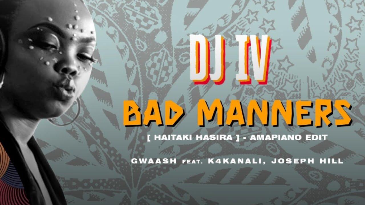 DJ IV - Bad Manners (Amapiano Edit)