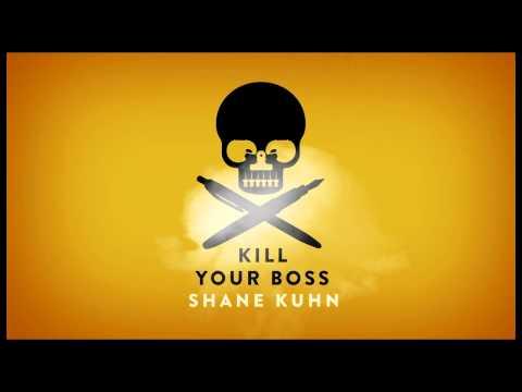 Kill Your Boss by Shane Kuhn