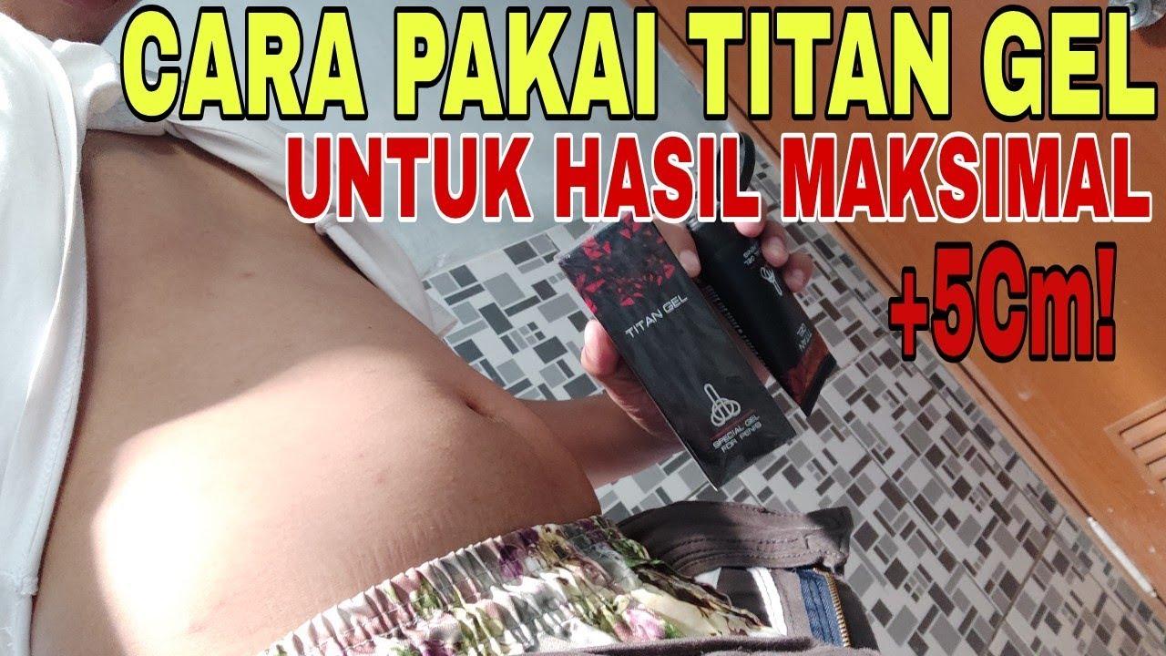 RAHASIA HASIL MAKSIMAL! Cara Pakai Titan Gel Yang Benar Untuk Nambah 5cm Dengan Cepat