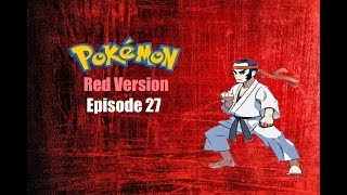 Pokemon Red - Episode 27 | Fighting Dojo!
