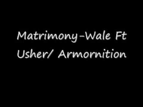 Wale - Matrimony Ft Usher/ Armornition