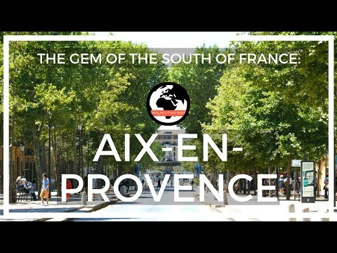 The Gem of the South of France: Aix-en-Provence