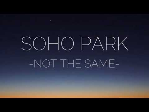 Soho Park - Not The Same (Demo)