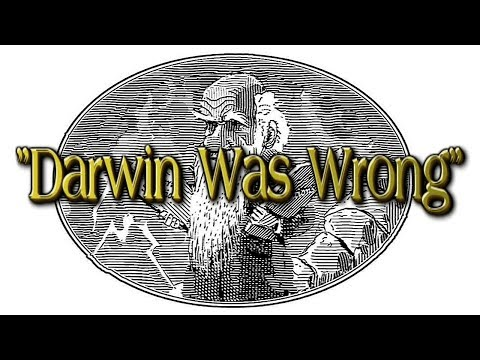 """Darwin Was Wrong"" According To Yale University Professor."