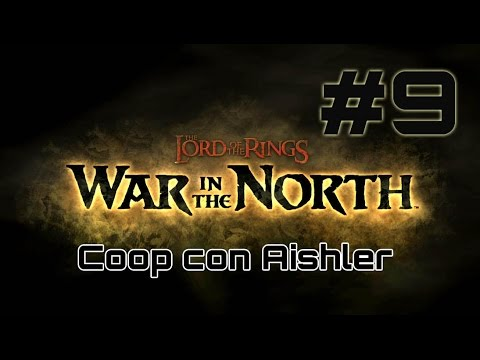 LOTR War in the North #9 - Más trolls que en Internet [Coop con Aishler] HD