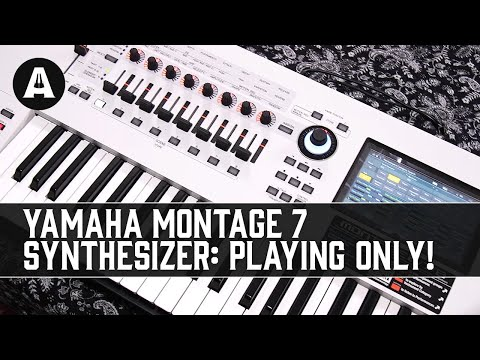 Yamaha Montage 7 Synthesizer - Playing Only! ft. Mike Patrick