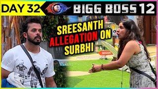 Sreesanth Allegation Upsets Surbhi Rana   Bigg Boss 12 Episode 32 Update