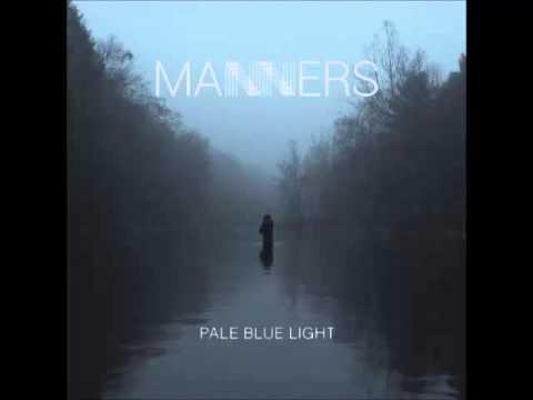 Manners - Pale Blue Light (Full Album)