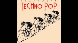 Kraftwerk - Techno Pop (Original 1983 Version) [Digitally Remastered]