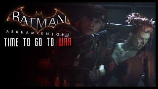 Batman Arkham Knight Time to Go to War Gameplay