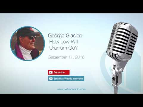 George Glasier: How Low Will Uranium Go?