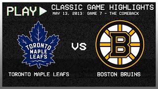 Toronto Maple Leafs  vs. Boston Bruins - May 13, 2013 - The Comeback | NHL Classics