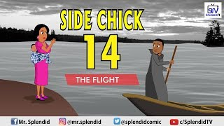 SIDE CHICK PART 14 - The Flight (Splendid Cartoon)