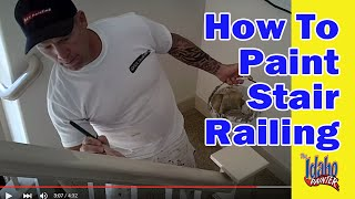 Painting A Hand Rail.  How To Paint Stair Railing.