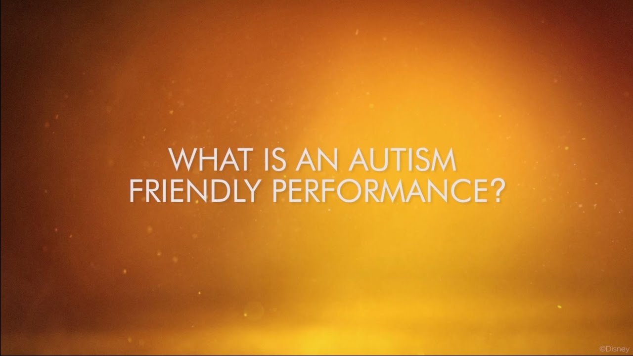 Autism Friendly Performance Of Disneys >> The Lion King Musical What Is An Autism Friendly Performance
