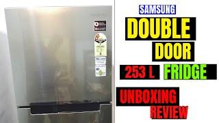 SAMSUNG 253 L DOUBLE DOOR FROST FREE FRIDGE||  UNBOXING || REVIEW