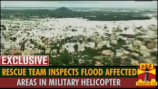 Exclusive Visuals : Rescue Team Inspects Flood Affected Areas in Military Helicopter at Tambaram spl tamil video hot news 17-11-2015