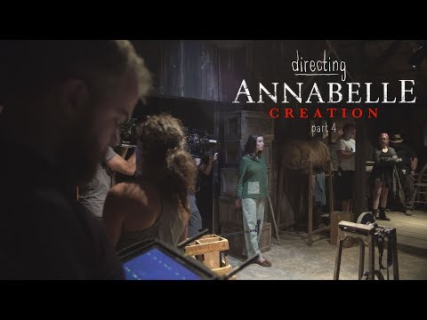 Directing Annabelle Creation - Part 4