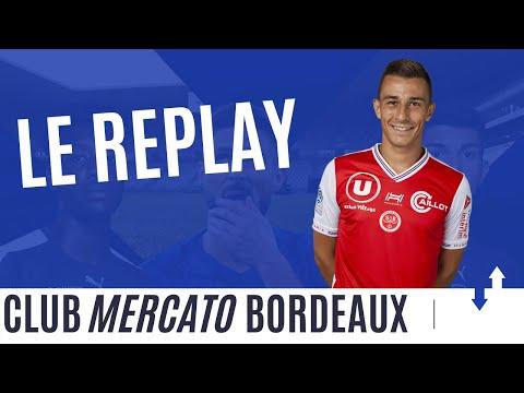 [Direct/Live] Le Club Mercato Bordeaux : L'actu Transfert Des Girondins #2